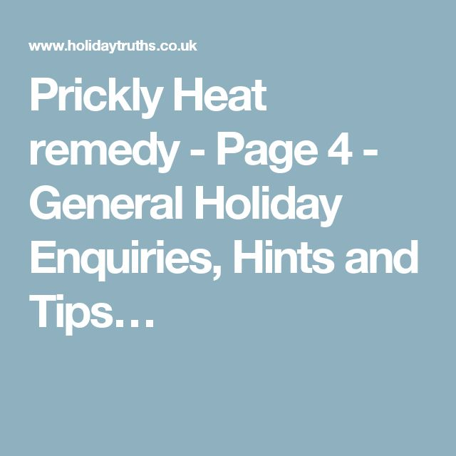 Prickly Heat remedy - Page 4 - General Holiday Enquiries, Hints and Tips…