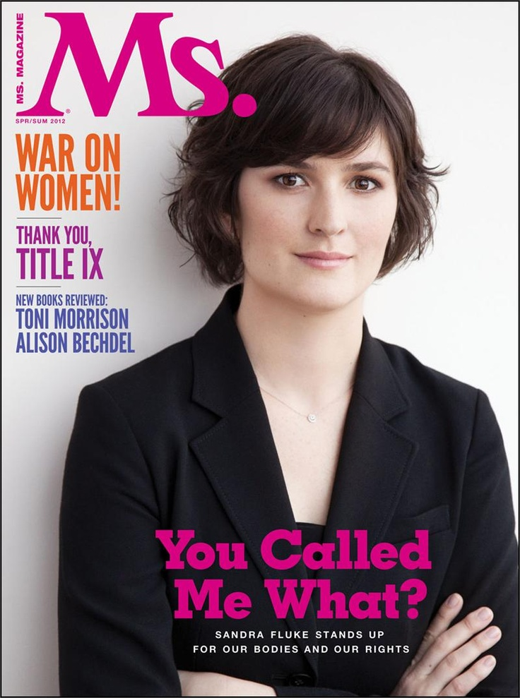 Sandra Fluke, I don't care what anybody says or how much they try to put you down. You are my hero.