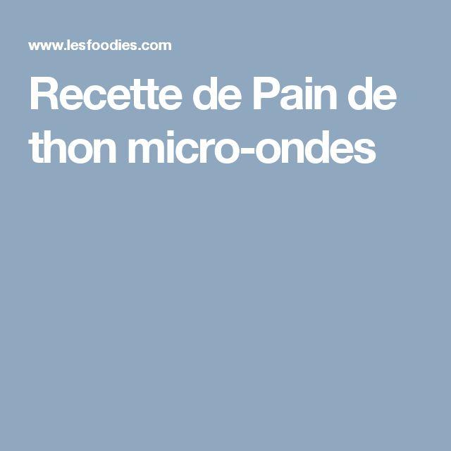 Recette de Pain de thon micro-ondes
