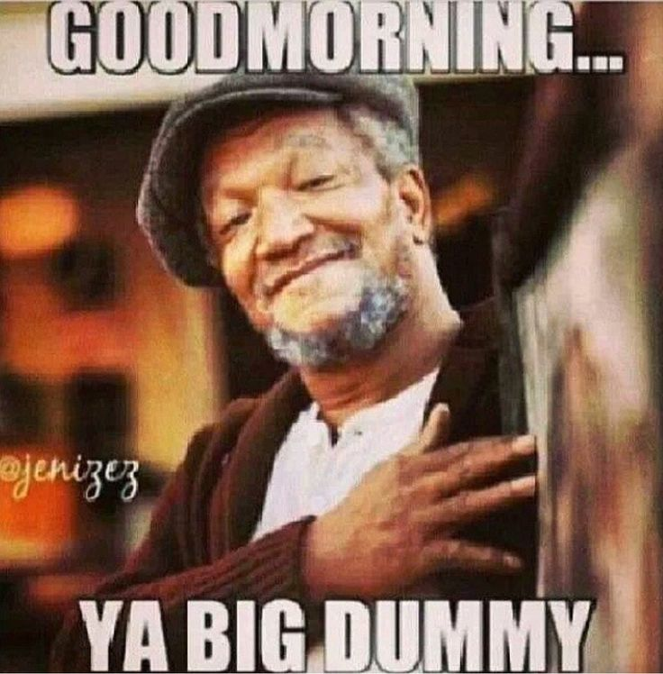 Good Morning Daddy Meme : Sanford and son funny quotes quotesgram
