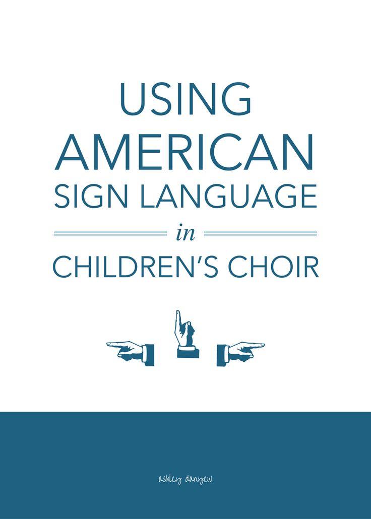 Using American Sign Language in Children's Choir