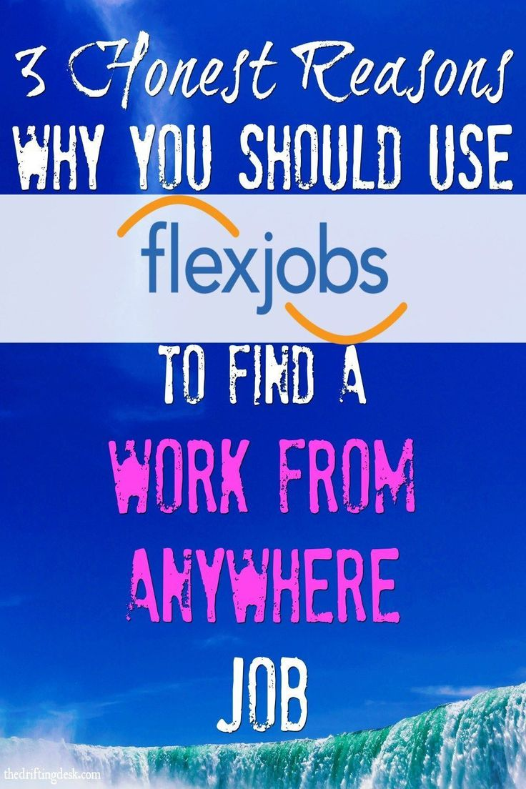 3 Honest Reasons Why You Should Use FlexJobs To Find A