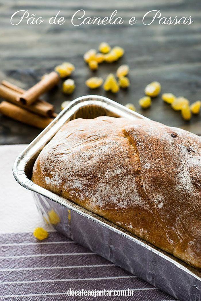 Pão de Canela e Passas : Do Café ao Jantar
