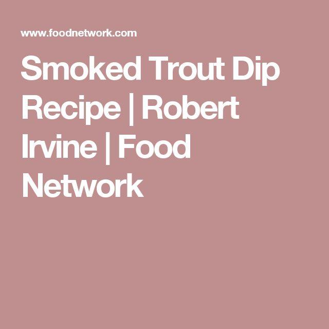 Smoked Trout Dip Recipe   Robert Irvine   Food Network