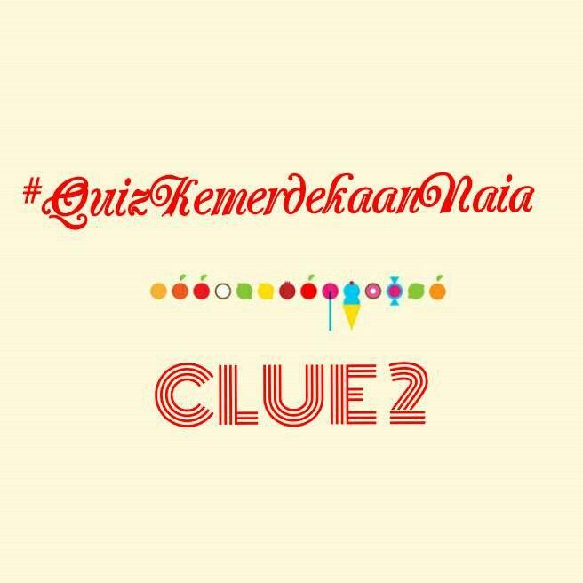 Sudah jawab clue kedua?? Jawabnya di comment di website yaaa.. Hihihi #QuizKemerdekaanNaia