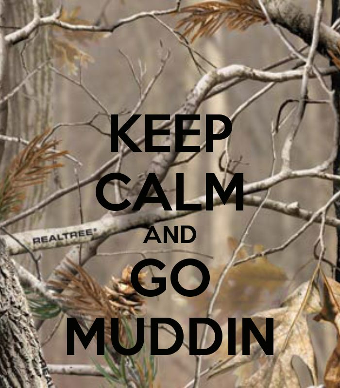 KEEP CALM AND GO MUDDIN