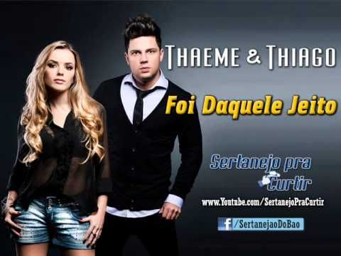 Thaeme e Thiago - Foi Daquele Jeito (Lançamento TOP Arrocha Sertanejo 20...