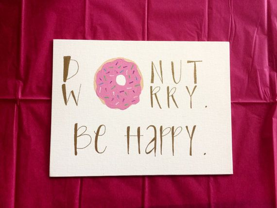 Big Little Sorority  Wall Art  Donut Worry Be Happy by GlassyGurlz