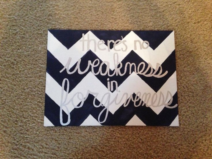 There's no weakness in forgiveness chevron quote canvas