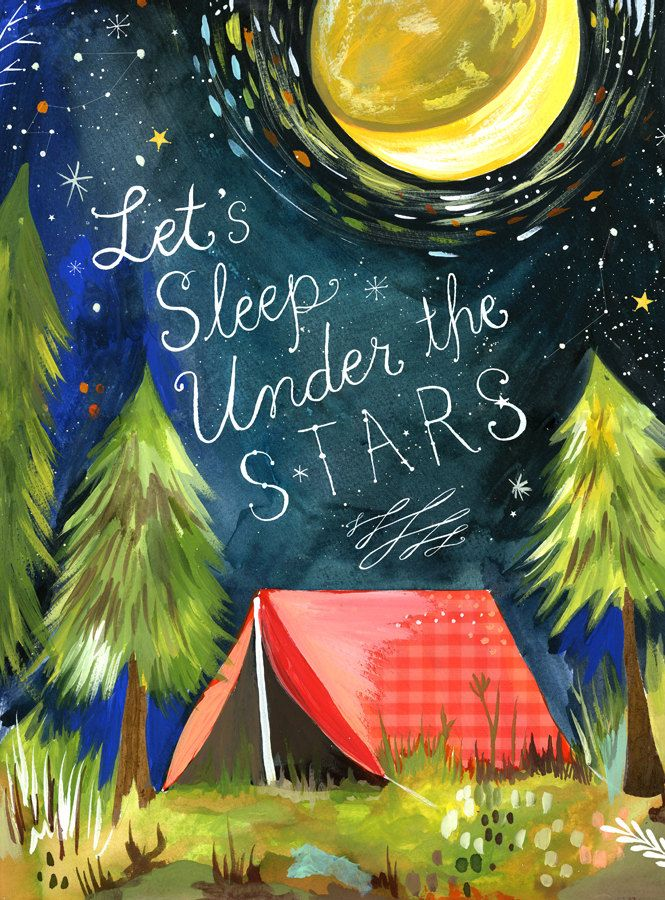 Love this art by Katie Daisy.: Under The Stars, Favorite Things, Boys Rooms, Prints, Sleep, Painting, Summer Camps, Camps Tips, Kids Rooms