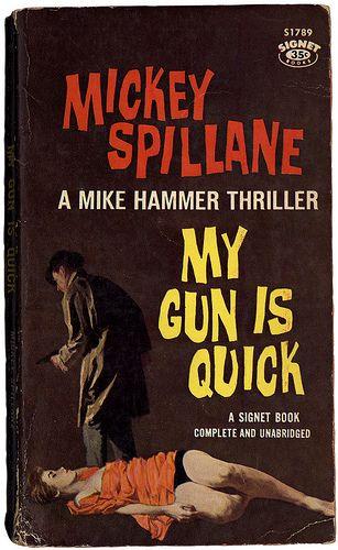 Mickey Spillane - 'My Gun Is Quick' (1950)