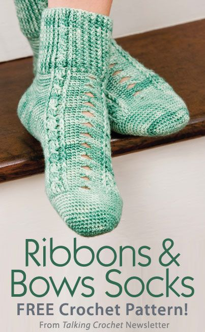 Ribbons  Bows Socks Download from Talking Crochet newsletter. Click on the photo to access the free pattern. Sign up for this free newsletter here: AnniesNewsletters.com.