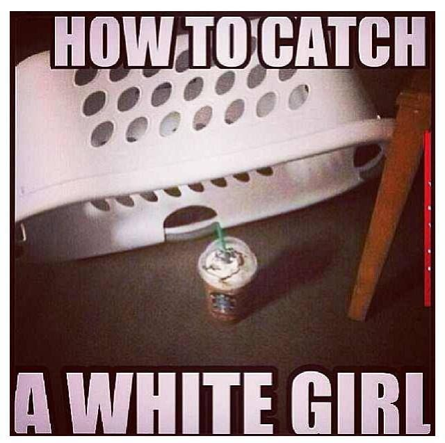 Starbucks white girl probzWhite Girls Be Like Starbucks