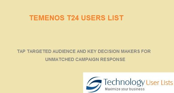 The Temenos T24 technology users contact lists will take your campaigns to the targeted audience in time without any delays or technical glitches. Providing ample scope for business communication and brand building, our verified email database of Temenos T24 vendors ensures huge campaign success and higher deliverables. Used extensively in the banking sector to bring unmatched success and assured revenue.