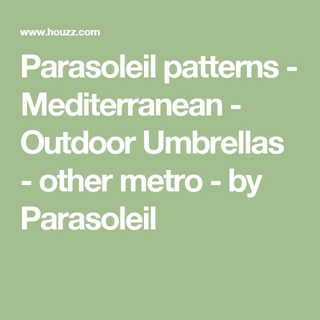 Parasoleil patterns - Mediterranean - Outdoor Umbrellas - other metro - by Parasoleil