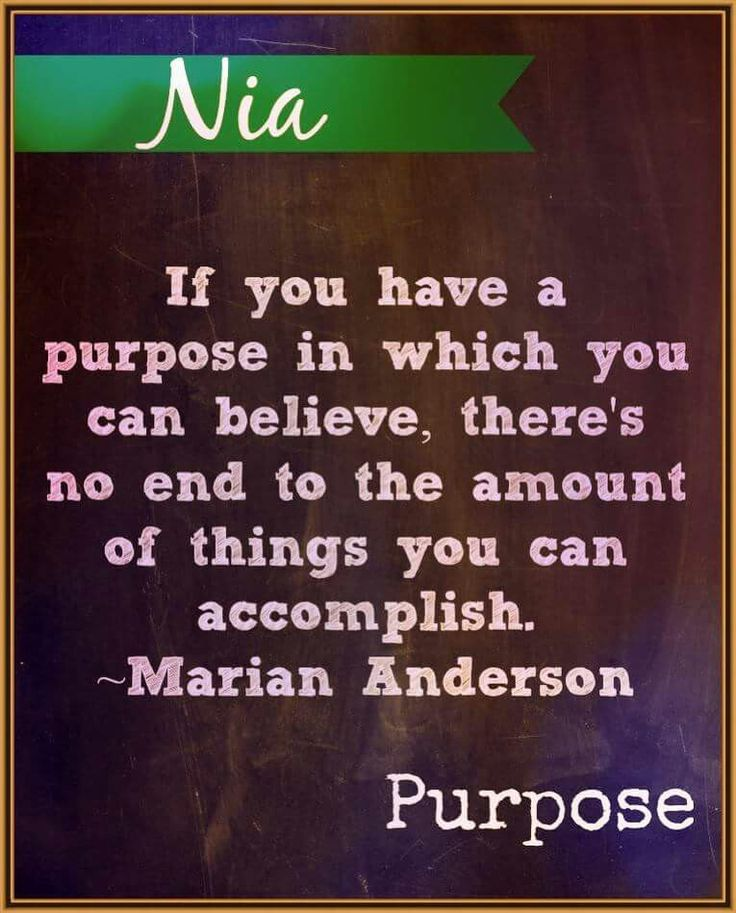 If you have a purpose in which you can believe, there's no end to the amount of things you can accomplish. -- Marian Anderson