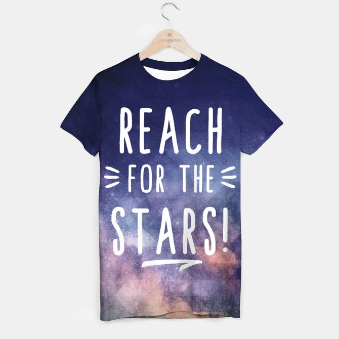Reach for the Stars T-Shirt, Live Heroes