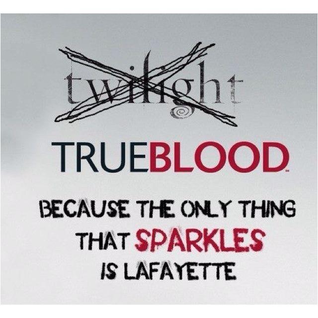 TruebloodTrue Blood, Trueblood, Quote, Twilight, Funny, Movie, Lafayette, So True, Things