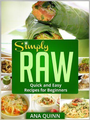 15 best raw food diet images on pinterest vegetarian for Easy cooking for beginners