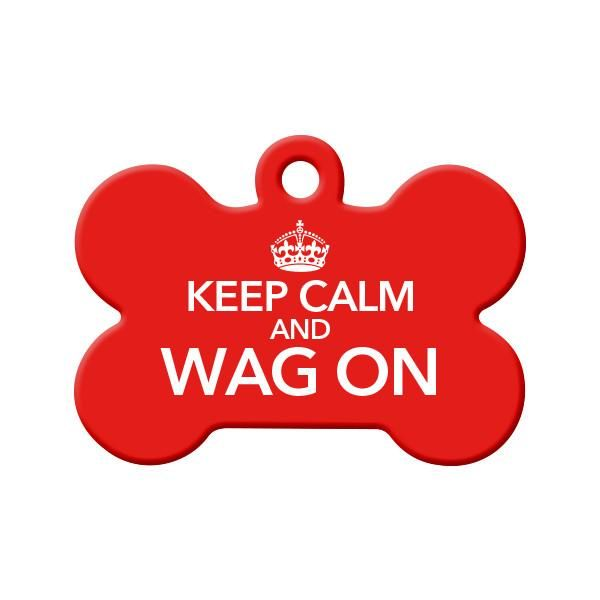 Keep Calm and Wag On Dog Tag - Parody Keep Calm Pet tag for the pet who's always happy and wagging their tail.