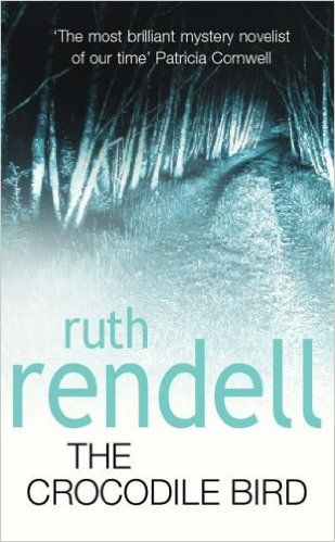The Crocodile Bird: Amazon.co.uk: Ruth Rendell: 9780099303787: Books