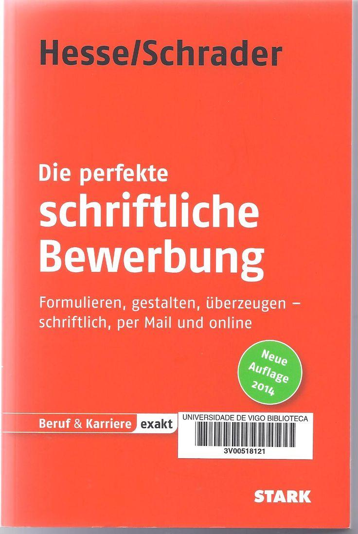 Die perfekte schriftliche Bewerbung : formulieren, gestalten, überzeugen - schriftlich, per Mail und online / Jürgen Hesse, Hans Christian Schrader