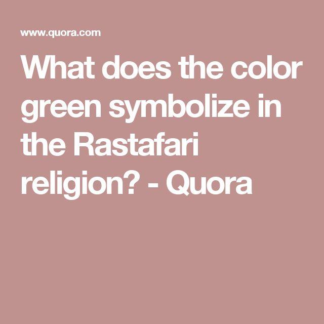 What does the color green symbolize in the Rastafari religion? - Quora