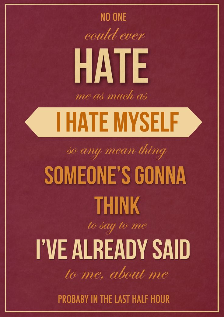 quotes about hating myself - photo #23