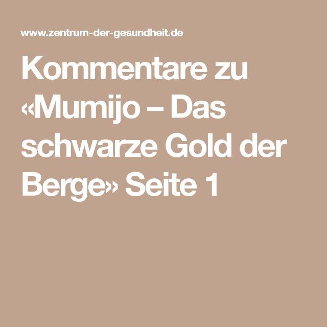 Kommentare zu «Mumijo – Das schwarze Gold der Berge» Seite 1