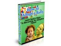 How to Adopt a Baby. Download free at TubaLoad.com Adoption can be daunting, confusing and downright scary. Discover great techniques to cut down your confusion and worries, and find out how you can be the one in control of the situation, rather than simply being along for the ride.