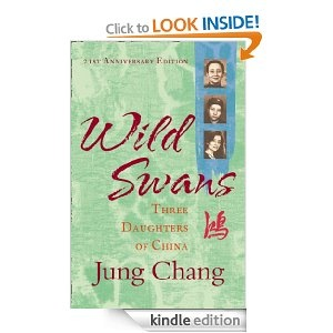 Wild Swans: Three Daughters of China. Compelling read that I thoroughly recommend.