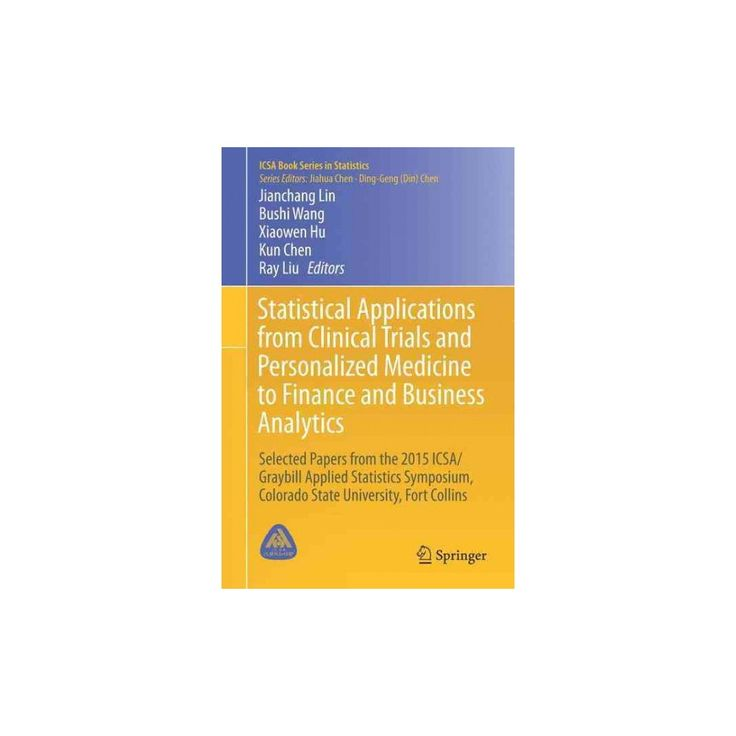 Statistical Applications from Clinical Trials and Personalized Medicine to Finance and Business