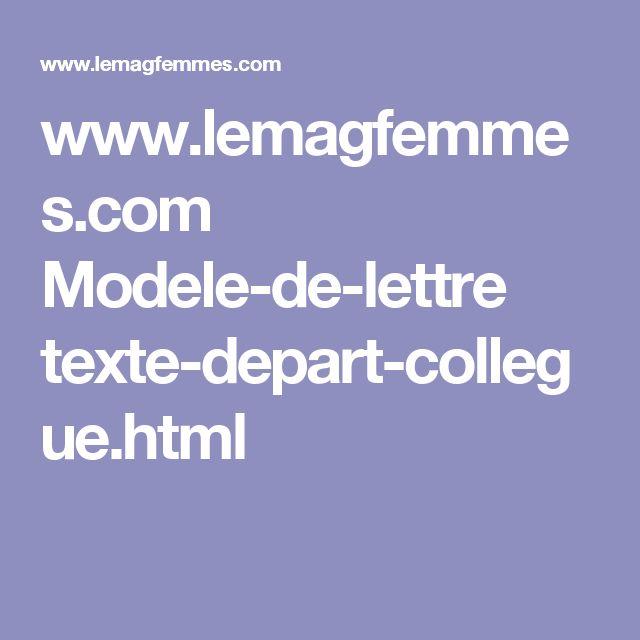 www.lemagfemmes.com Modele-de-lettre texte-depart-collegue.html