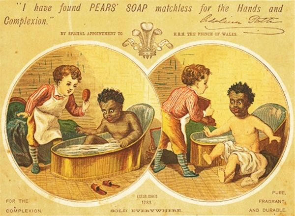 Pears Soap-Adverts like this for Pear's soap, exploiting the differences between Black and White, are seen as explicitly racist today. They reinforce the stereotype of Black skin as dark and undesirable, while White is superior and pure. This British advert dates from the early 19th century.