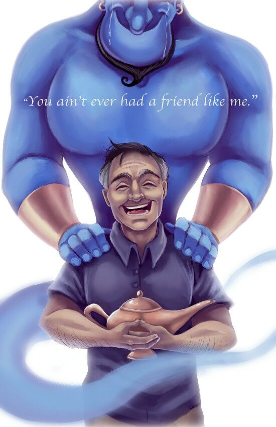 RIP Robin Williams. Your movies always brought me joy and im sorry you found your place in darkness. You will be remembered but those who love you and your work. Goodbye, Genie.