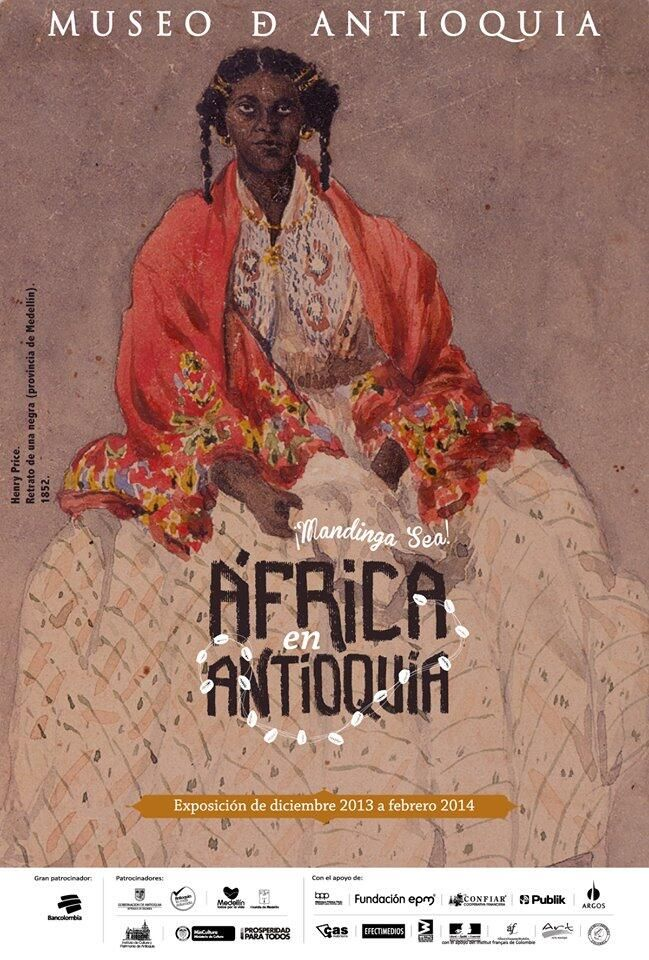 """¡Mandinga sea! África en Antioquia"" 3.12.2013 - 3.3.2014"