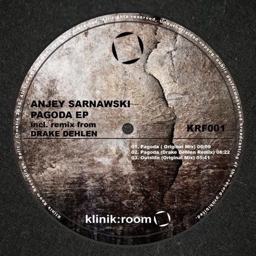 Anjey Sarnawski - Pagoda EP - Klinik Room (27-05-2015) by Drake Dehlen on SoundCloud