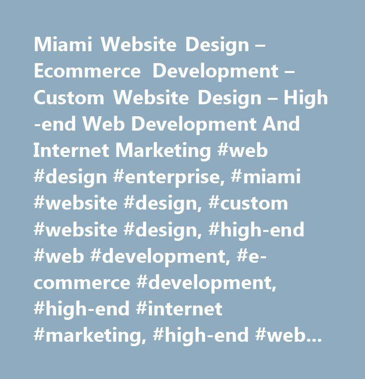 miami website design ecommerce development custom website design high end web development - Web Design Project Ideas