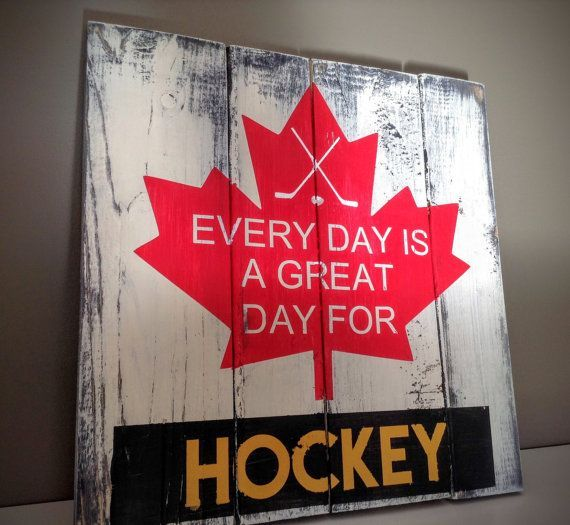 Wood Sign - Every day is a great day for hockey/Wall Sign/Wall Decor/Hockey Sign/Hockey Decor/Hockey Player/Canadian Hockey/Hockey Gift