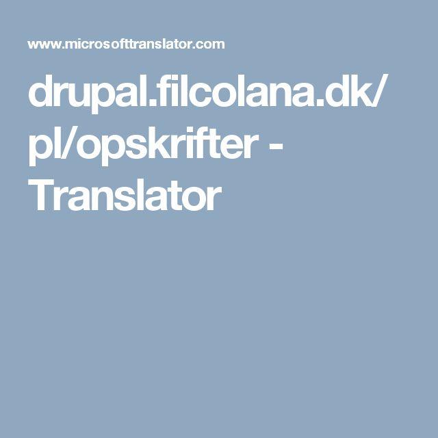 drupal.filcolana.dk/pl/opskrifter - Translator