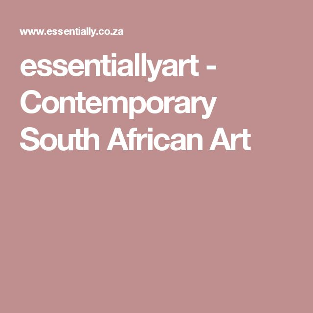 essentiallyart - Contemporary South African Art