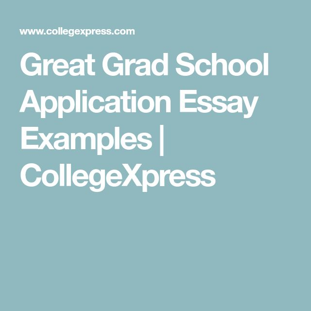best personal statement grad school ideas  great grad school application essay examples collegexpress