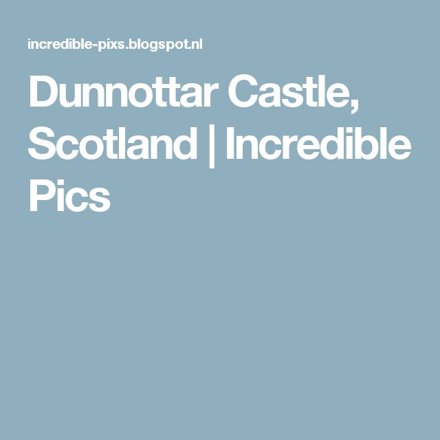 Dunnottar Castle, Scotland | Incredible Pics