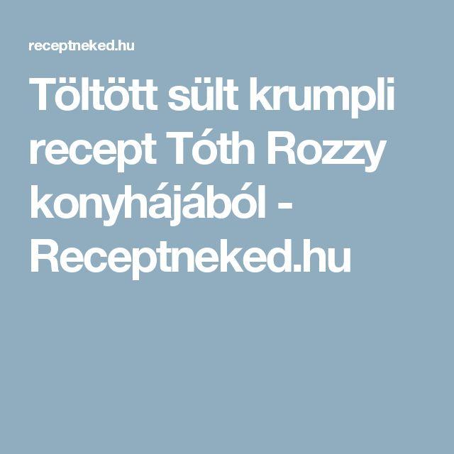 Töltött sült krumpli recept Tóth Rozzy konyhájából - Receptneked.hu
