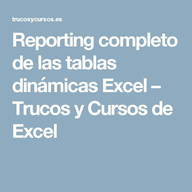 Ms de 25 ideas increbles sobre tabla dinmica en pinterest reporting completo de las tablas dinmicas excel trucos y cursos de excel urtaz Choice Image