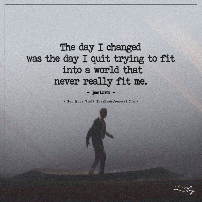 The day I changed... - https://themindsjournal.com/the-day-i-changed/