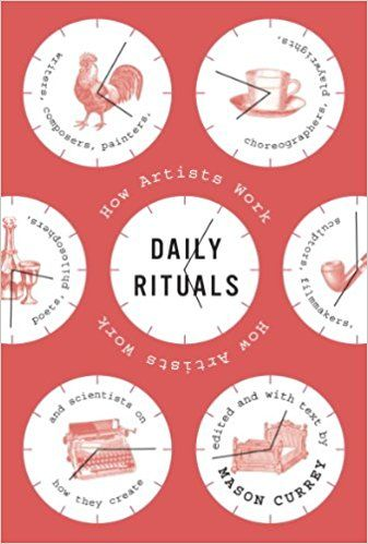 Amazon.com: Daily Rituals: How Artists Work eBook: Mason Currey: Kindle Store