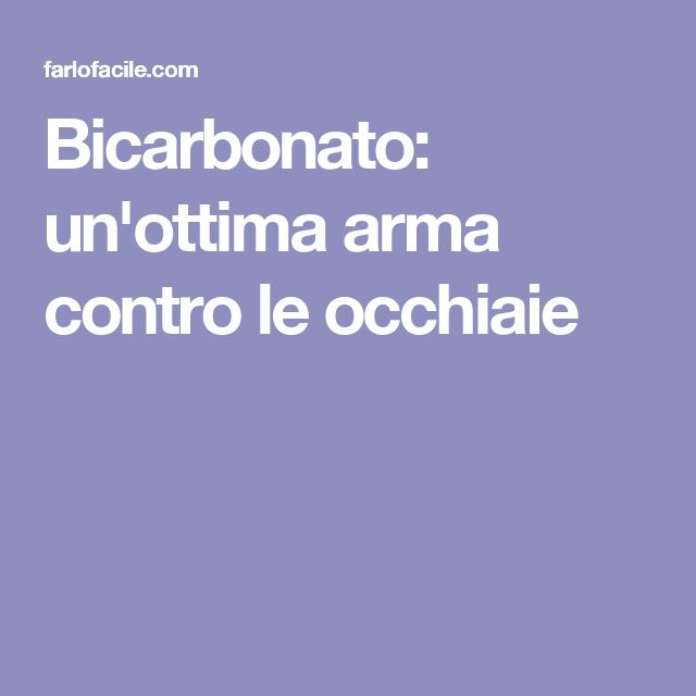 Occhiaie: bicarbonato