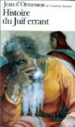 Histoire du Juif errant par Ormesson