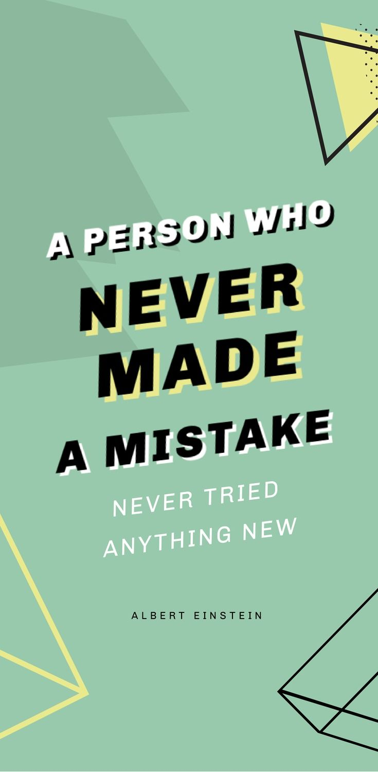 A Person Who Never Made Mistake Tried Anything New Albert Einstein 52 Inspirational Picture Quotes On Failure That Will Make You Succeed